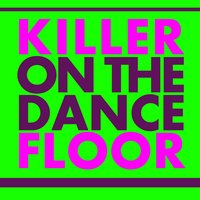 Killer On the Dancefloor — сборник