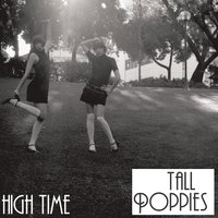 High Time — Tall Poppies