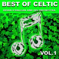 Best of Celtic, Vol. 1 — Brian O'Ralgan and His Orchestra