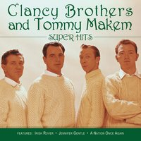 Super Hits — The Clancy Brothers, Tommy Makem