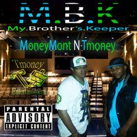 M.B.K — MoneyMont & Tmoney