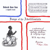 Songs of the Abolitionists — Deborah Anne Goss