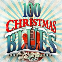 100 Christmas Blues - Songs to Get You Through the Cold — сборник