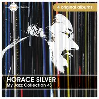 My Jazz Collection 43 (4 Albums) — Horace Silver
