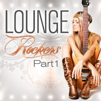 Lounge Rockers, Part 1 — сборник
