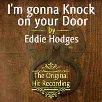 The Original Hit Recording - I'm gonna Knock on your Door — Eddie Hodges
