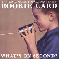 What's On Second? — Rookie Card