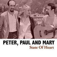 State of Heart — Peter, Paul & Mary
