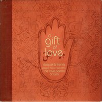 A Gift of Love - Music Inspired by the Love Poems of Rumi - Special Edition — Deepak Chopra