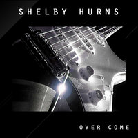 Over Come — Shelby Hurns