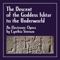 The Descent of the Goddess Ishtar to the Underworld — Cynthia Sternau