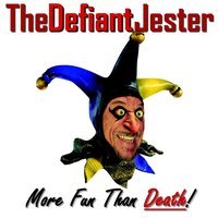 More Fun Than Death — The Defiant Jester