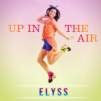 Up in the Air — Elyss