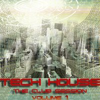 Tech House, The Club Session Volume 1 — сборник
