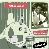 Harbor Lights — Франц Шуберт, Arthur Lyman