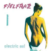 ELECTRIC EEL — Fielfraz