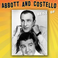 The Best Of — Abbott & Costello