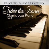 Tickle the Ivories: Classic Jazz Piano, Vol. 1 — сборник