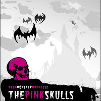 Mega Monster Madness — The Pink Skulls
