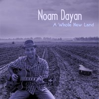 A Whole New Land — Noam Dayan
