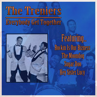 Everybody Get Together — The Treniers
