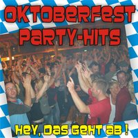 Oktoberfest Party Hits - Hey, Das Geht Ab ! — сборник