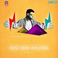 Dead Man Walking — Smiley