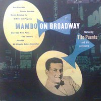 Mambo On Broadway — Tito Puente, Tito Puente And His Orchestra