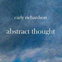 Abstract Thought — Carly Richardson