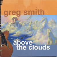 Above The Clouds — Greg Smith