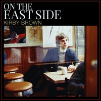 On the East Side — Kirby Brown