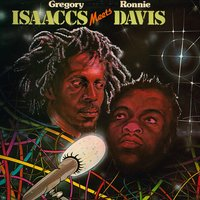 Gregory Isaacs Meets Ronnie Davis — Gregory Isaacs, Ronnie Davis