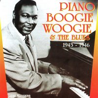 Piano Boogie Woogie & The Blues 1943-1946 — сборник