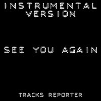 See You Again - Single — Tracks Reporter