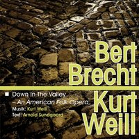 Brecht-Weill: Down in the Valley — Lotte Lenya, RCA Victor Orchestra And Chorus, Peter Hermann Adler, Peter Hermann Adler, RCA Victor Orchestra and Chorus, Lotte Lenya