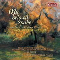 My Beloved Spake - Music for Strings & Voices — Густав Холст, John Rutter, Gerald Finzi, Patrick Hadley, Jeremy Filsell, Frank Bridge, George Dyson
