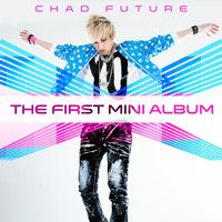 The First Mini Album — Chad Future