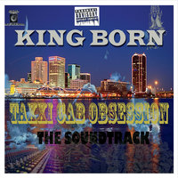 Taxxi Cab Obsession (The Soundtrack) — King Born