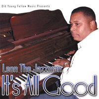It's All Good — Leon The Jazzman