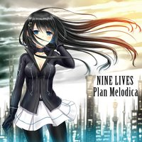 Nine Lives — Plan Melodica