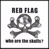 Who Are the Skulls? — Red Flag