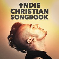 Indie Christian Songbook — Christian Rock Tracks, Christian Music Songs