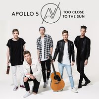 Too Close To The Sun — Apollo 5
