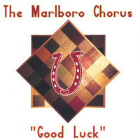 Good Luck — The Marlboro Chorus