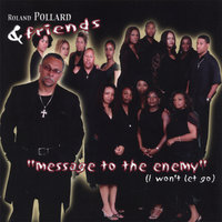 Message To The Enemy (I won't let go) — Roland Pollard & Friends
