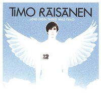...And Then There Was Timo — Timo Räisänen