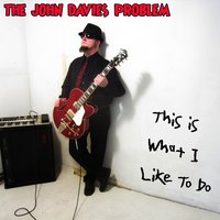 This Is What I Like to Do — The John Davies Problem