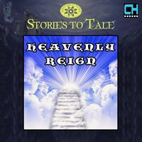 Stories To Tale Vol. 13: Heavenly Reign — CueHits