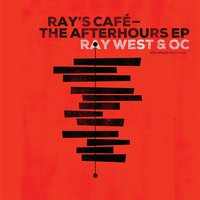 Ray's Café - The After Hours EP — Ray West, OC