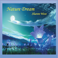Nature Dream — Sharon West